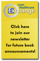 Join the LeanHealthcareExchange.com newsletter to receive future book updates!